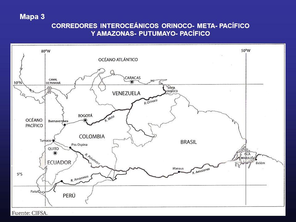 Mapa 3 CORREDORES INTEROCEÁNICOS ORINOCO- META- PACÍFICO