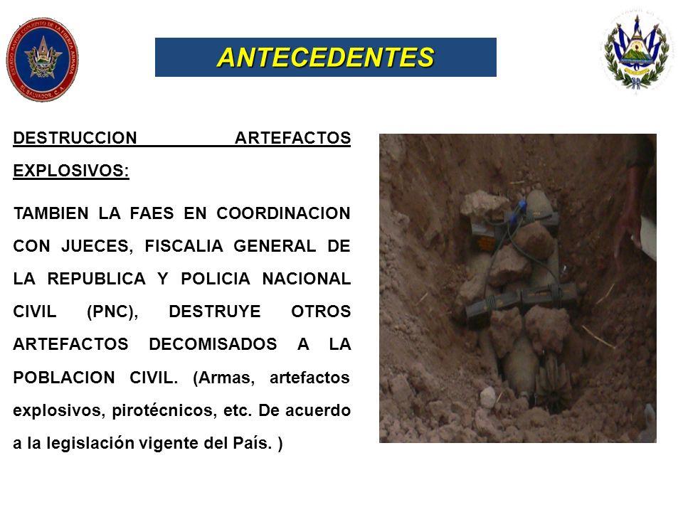 ANTECEDENTES DESTRUCCION ARTEFACTOS EXPLOSIVOS: