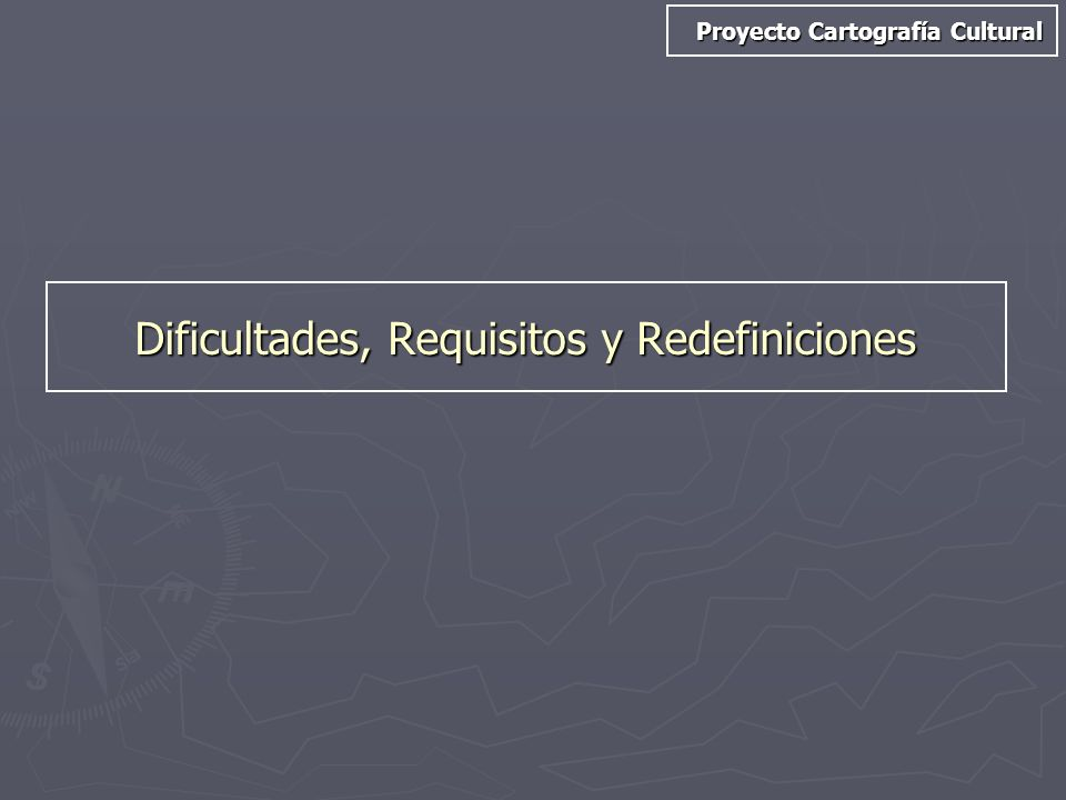 Dificultades, Requisitos y Redefiniciones