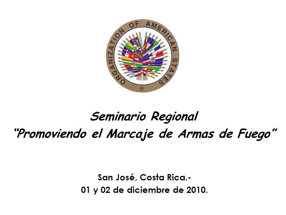 Seminario Regional Promoviendo el Marcaje de Armas de Fuego