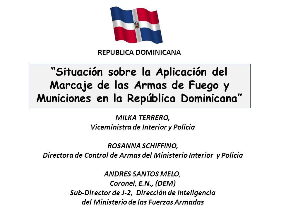 REPUBLICA DOMINICANA Situación sobre la Aplicación del Marcaje de las Armas de Fuego y Municiones en la República Dominicana