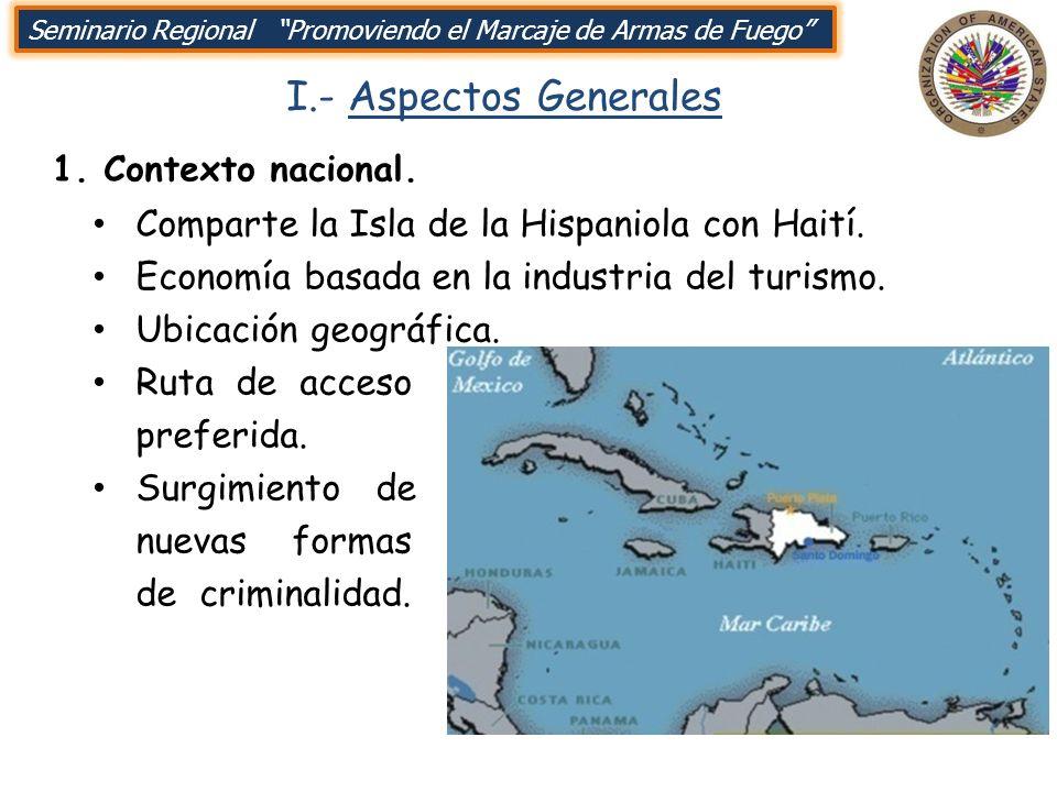 I.- Aspectos Generales Comparte la Isla de la Hispaniola con Haití.