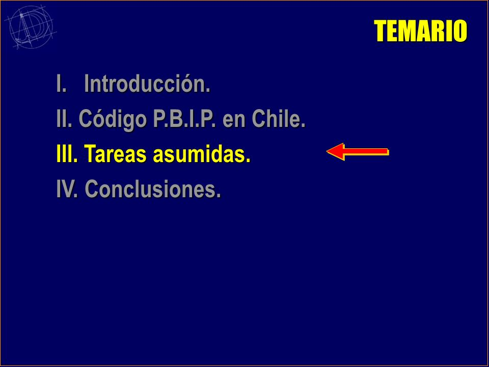 TEMARIO I. Introducción. II. Código P.B.I.P. en Chile.