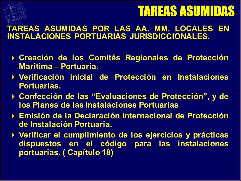 TAREAS ASUMIDASTAREAS ASUMIDAS POR LAS AA. MM. LOCALES EN INSTALACIONES PORTUARIAS JURISDICCIONALES.