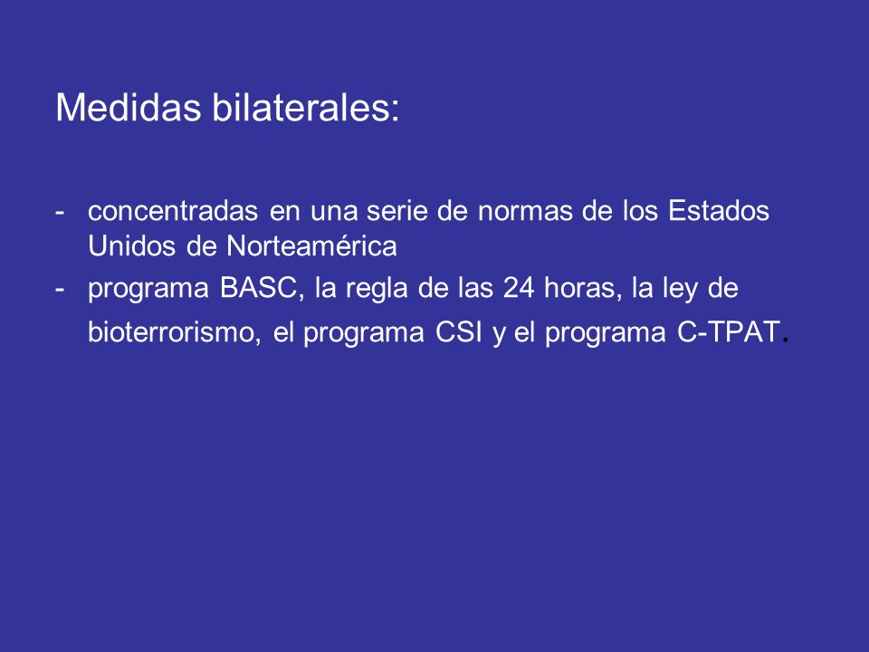 Medidas bilaterales:- concentradas en una serie de normas de los Estados Unidos de Norteamérica.