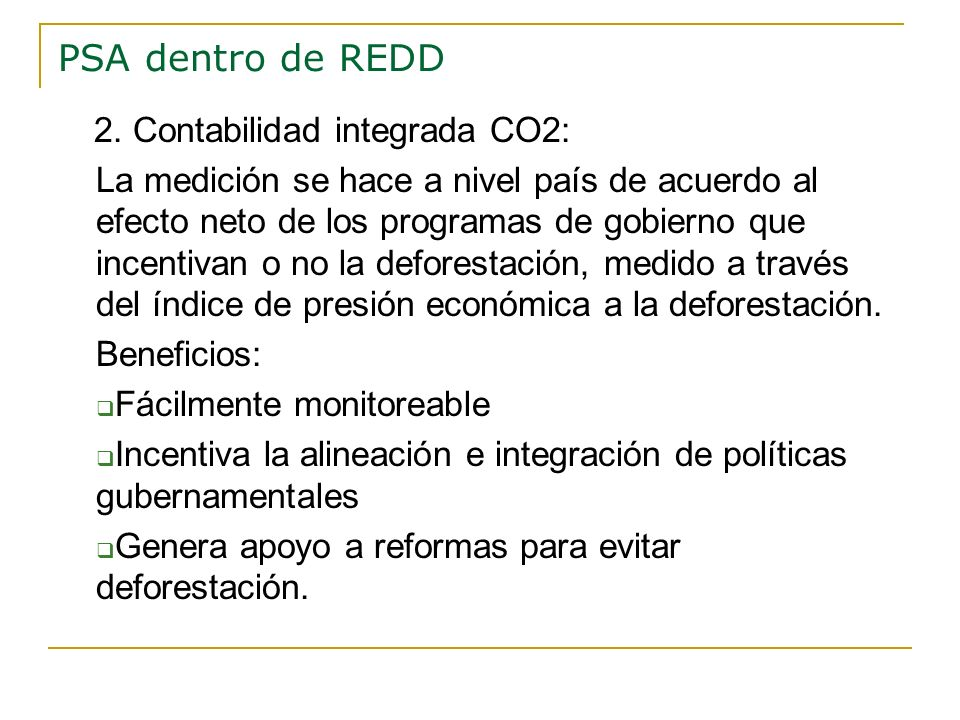 PSA dentro de REDD 2. Contabilidad integrada CO2:
