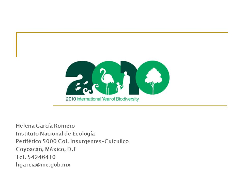 Helena García Romero Instituto Nacional de Ecología. Periférico 5000 Col. Insurgentes-Cuicuilco. Coyoacán, México, D.F.