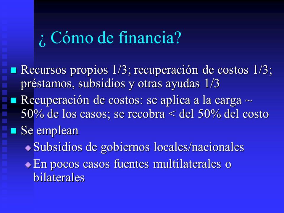 ¿ Cómo de financia Recursos propios 1/3; recuperación de costos 1/3; préstamos, subsidios y otras ayudas 1/3.