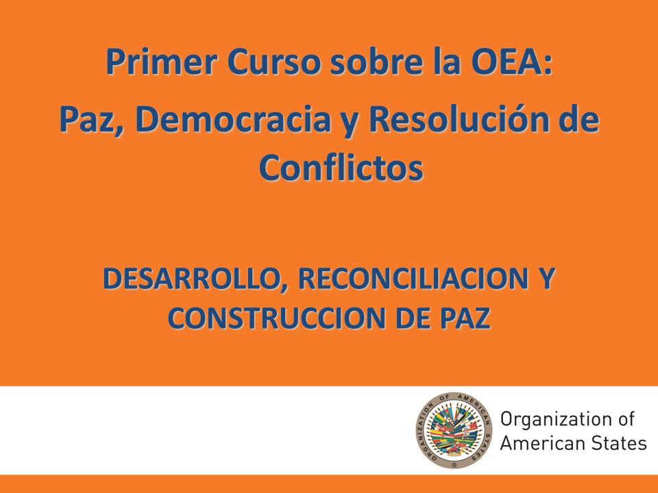 DESARROLLO, RECONCILIACION Y CONSTRUCCION DE PAZ