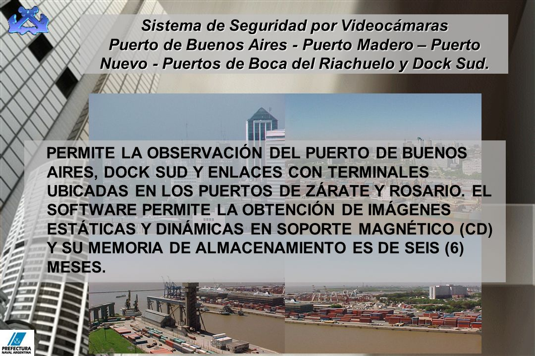Sistema de Seguridad por Videocámaras Puerto de Buenos Aires - Puerto Madero – Puerto Nuevo - Puertos de Boca del Riachuelo y Dock Sud.