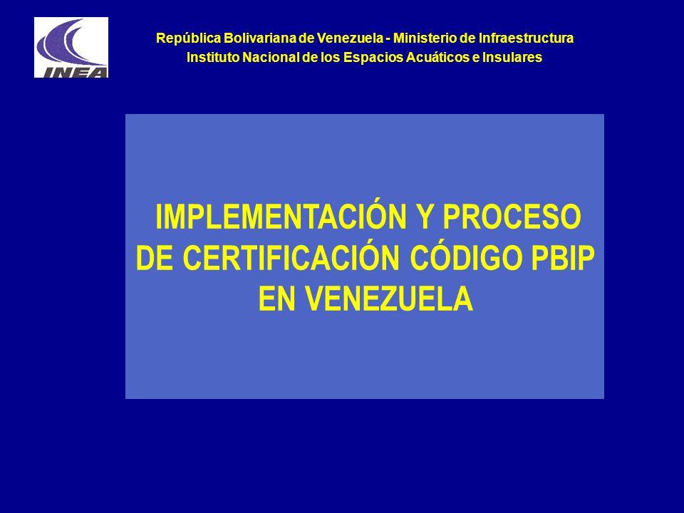 IMPLEMENTACIÓN Y PROCESO DE CERTIFICACIÓN CÓDIGO PBIP EN VENEZUELA