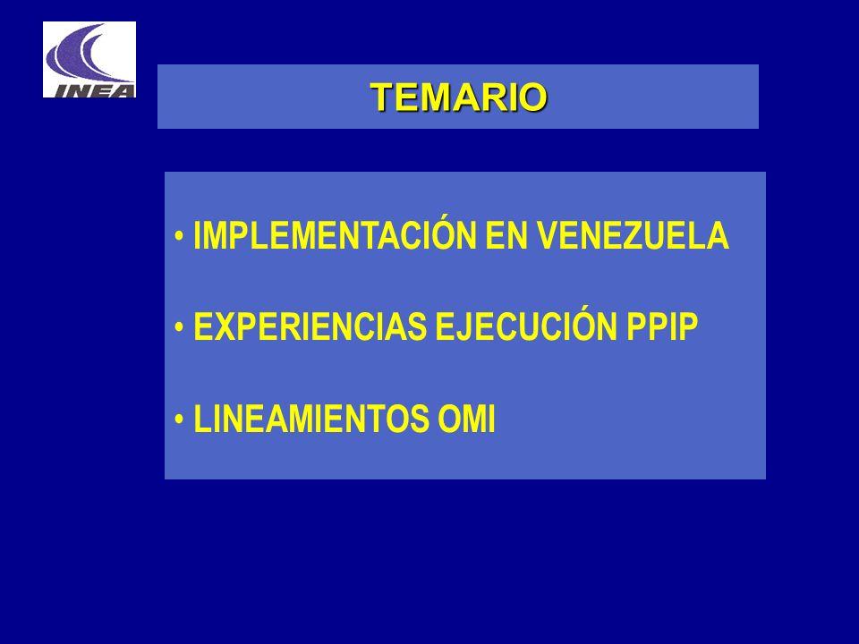 TEMARIO IMPLEMENTACIÓN EN VENEZUELA EXPERIENCIAS EJECUCIÓN PPIP LINEAMIENTOS OMI