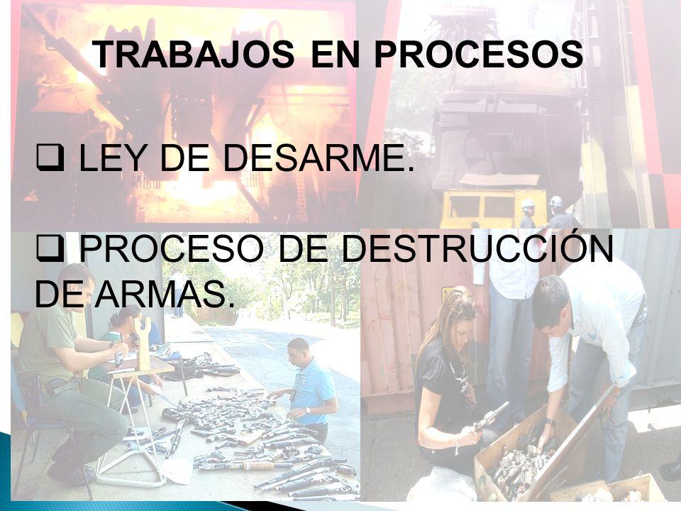 ER TRABAJOS EN PROCESOS LEY DE DESARME.