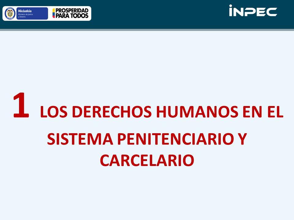 1 LOS DERECHOS HUMANOS EN EL SISTEMA PENITENCIARIO Y CARCELARIO