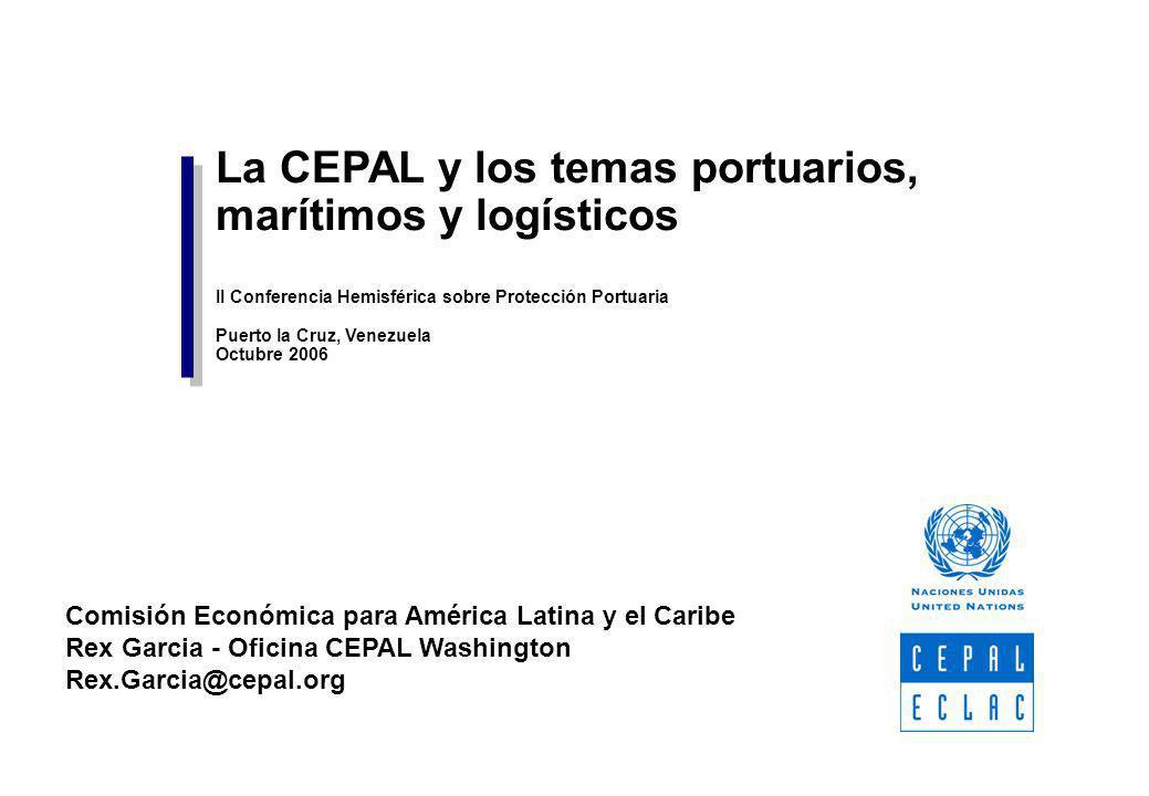 La CEPAL y los temas portuarios, marítimos y logísticos