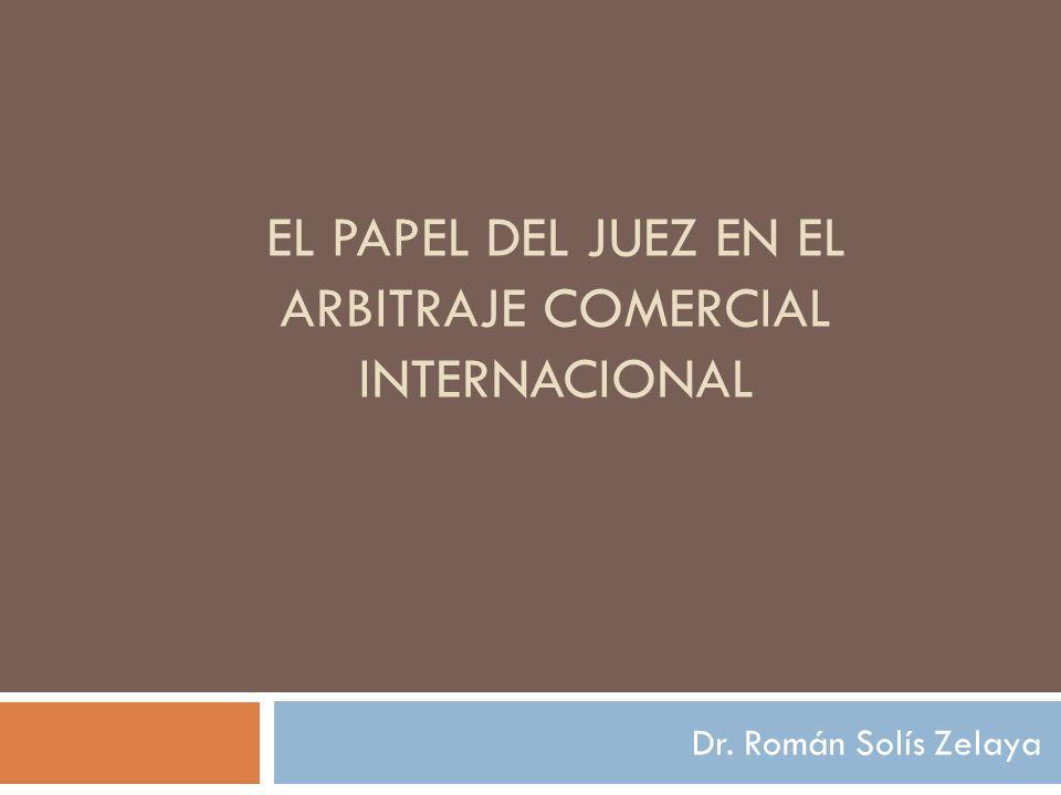 EL PAPEL DEL JUEZ EN EL ARBITRAJE COMERCIAL INTERNACIONAL