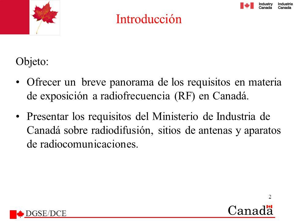 Introducción Objeto: Ofrecer un breve panorama de los requisitos en materia de exposición a radiofrecuencia (RF) en Canadá.