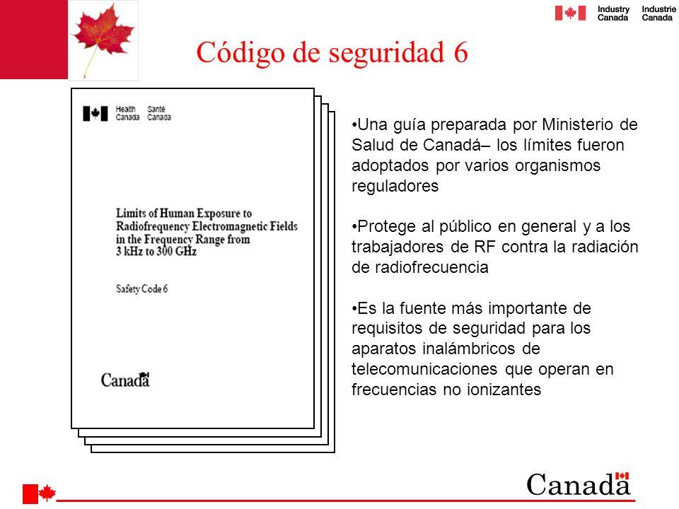 Código de seguridad 6 Una guía preparada por Ministerio de Salud de Canadá– los límites fueron adoptados por varios organismos reguladores.