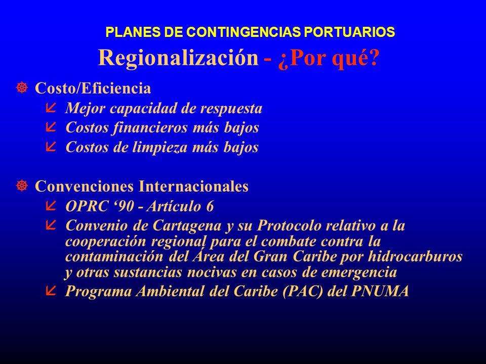PLANES DE CONTINGENCIAS PORTUARIOS Regionalización - ¿Por qué