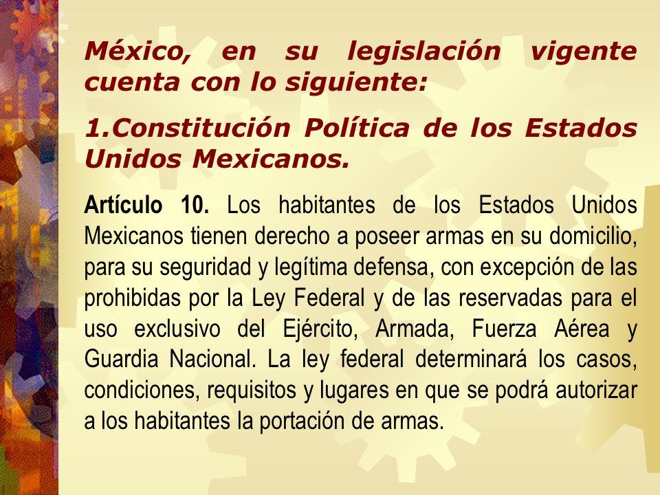 México, en su legislación vigente cuenta con lo siguiente: