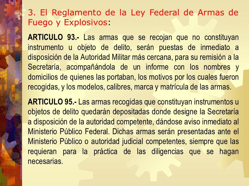 3. El Reglamento de la Ley Federal de Armas de Fuego y Explosivos:
