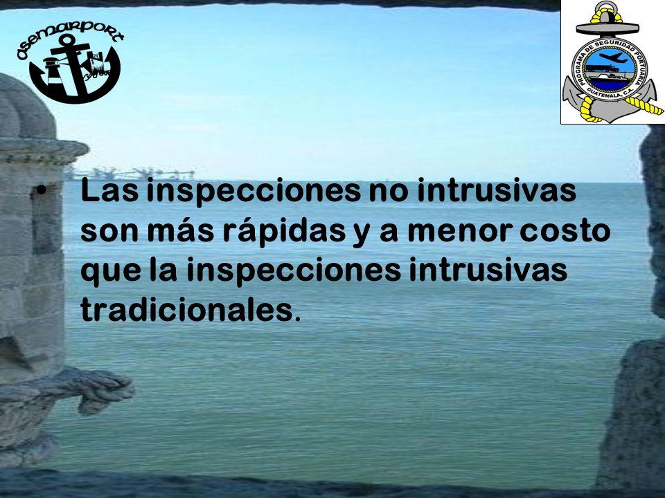 Las inspecciones no intrusivas son más rápidas y a menor costo que la inspecciones intrusivas tradicionales.