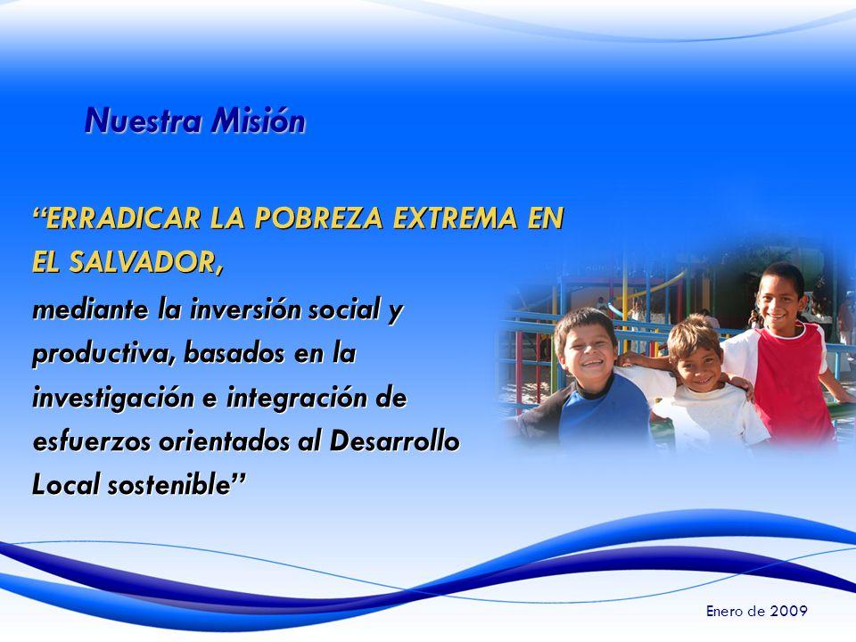 Nuestra Misión ERRADICAR LA POBREZA EXTREMA EN EL SALVADOR,