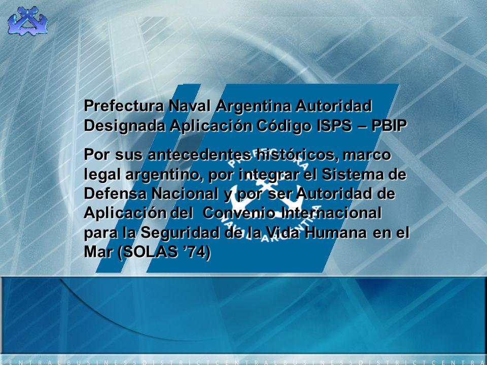 Prefectura Naval Argentina Autoridad Designada Aplicación Código ISPS – PBIP
