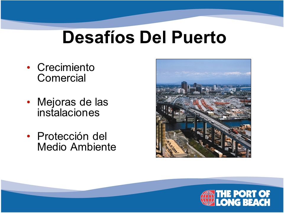Desafíos Del Puerto Crecimiento Comercial Mejoras de las instalaciones