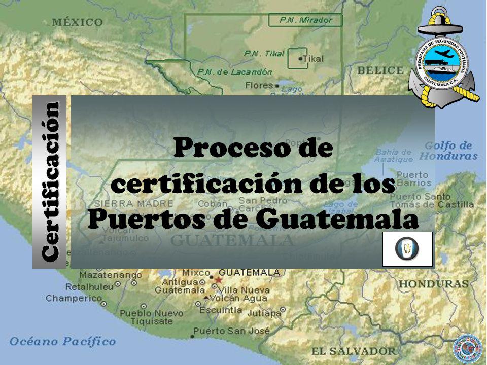 Proceso de certificación de los Puertos de Guatemala