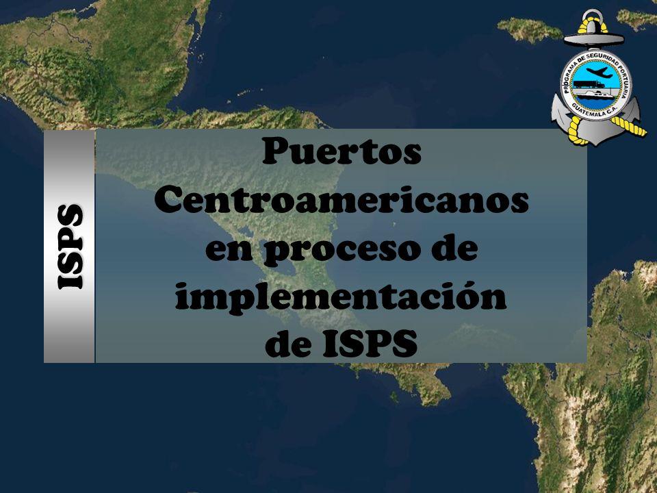 Puertos Centroamericanos en proceso de implementación de ISPS