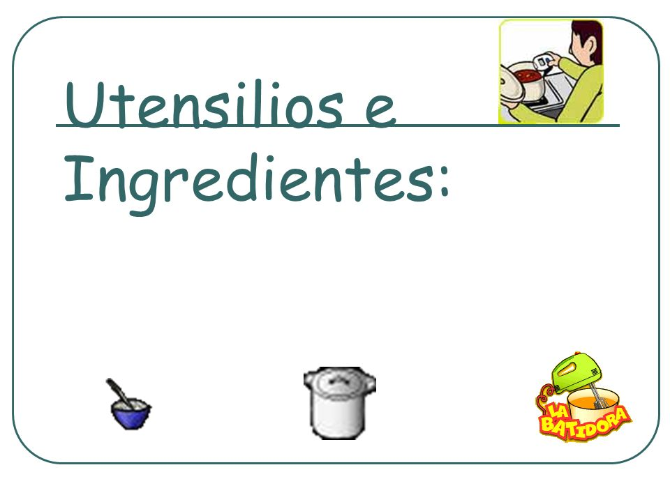 Utensilios e Ingredientes: