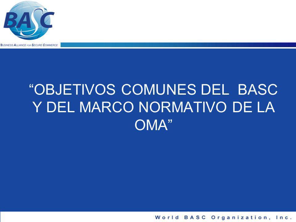 OBJETIVOS COMUNES DEL BASC Y DEL MARCO NORMATIVO DE LA OMA