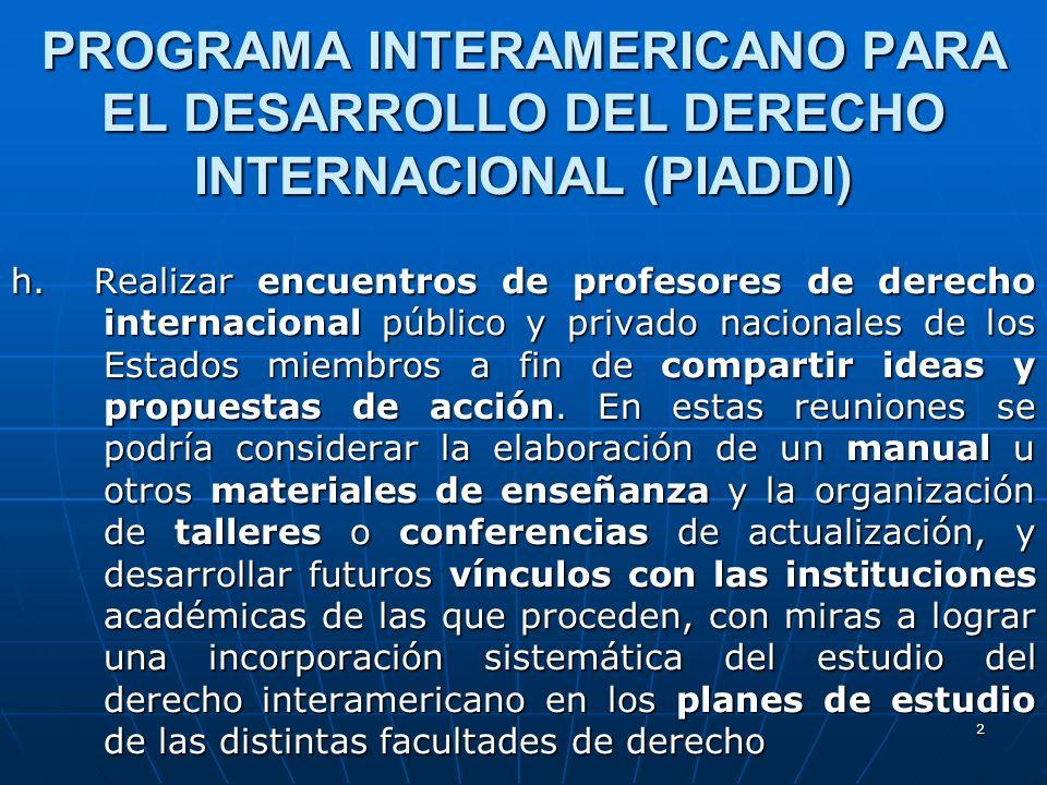 PROGRAMA INTERAMERICANO PARA EL DESARROLLO DEL DERECHO INTERNACIONAL (PIADDI)