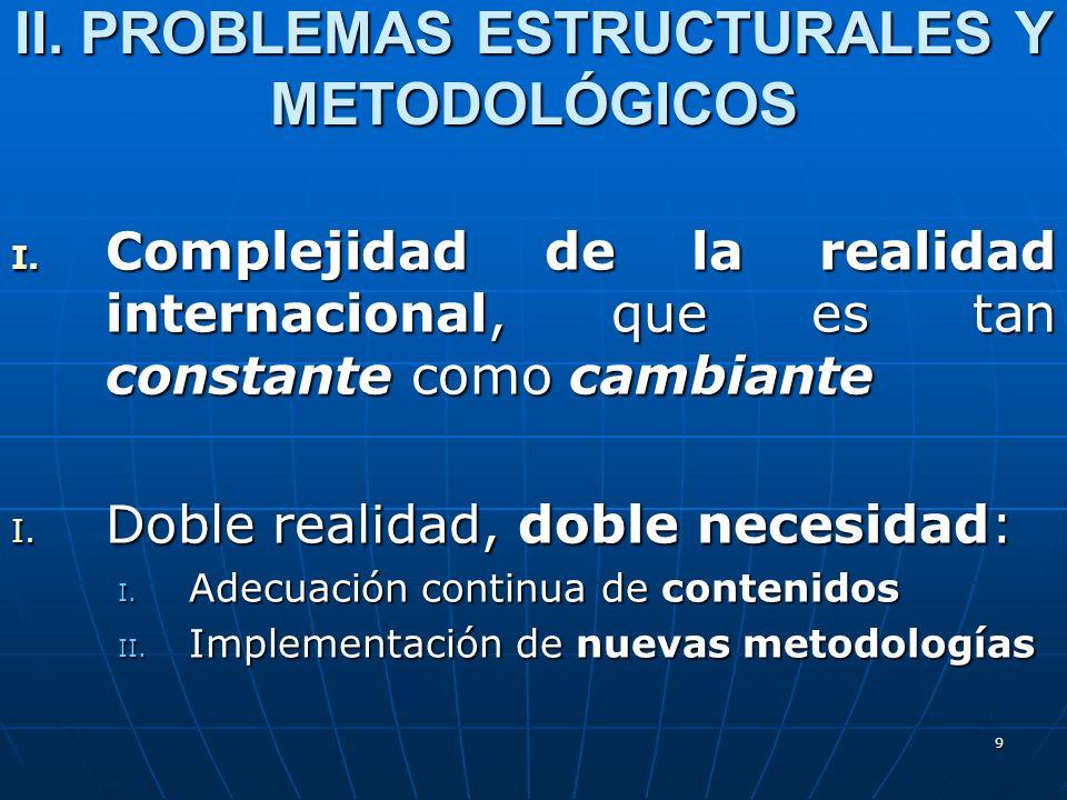 II. PROBLEMAS ESTRUCTURALES Y METODOLÓGICOS