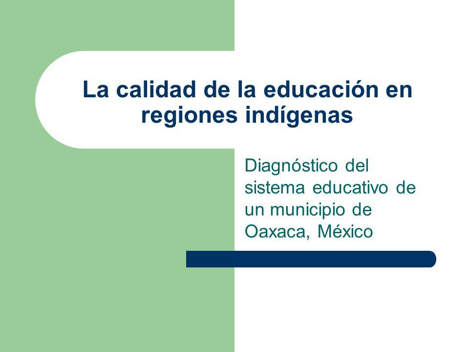 La calidad de la educación en regiones indígenas