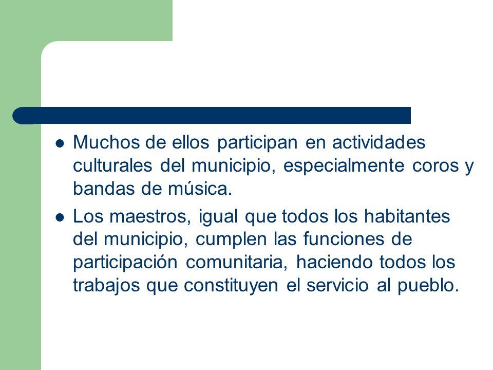Muchos de ellos participan en actividades culturales del municipio, especialmente coros y bandas de música.