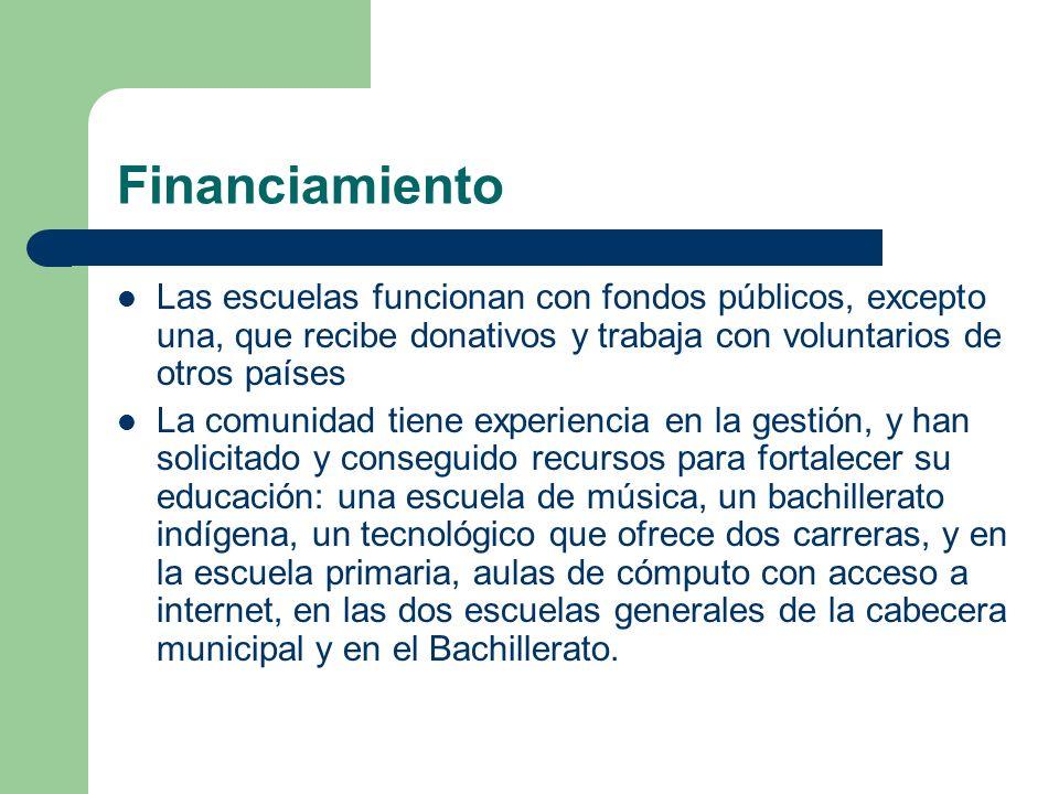 FinanciamientoLas escuelas funcionan con fondos públicos, excepto una, que recibe donativos y trabaja con voluntarios de otros países.