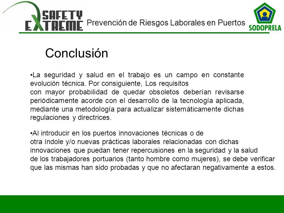 Conclusión La seguridad y salud en el trabajo es un campo en constante evolución técnica. Por consiguiente, Los requisitos.