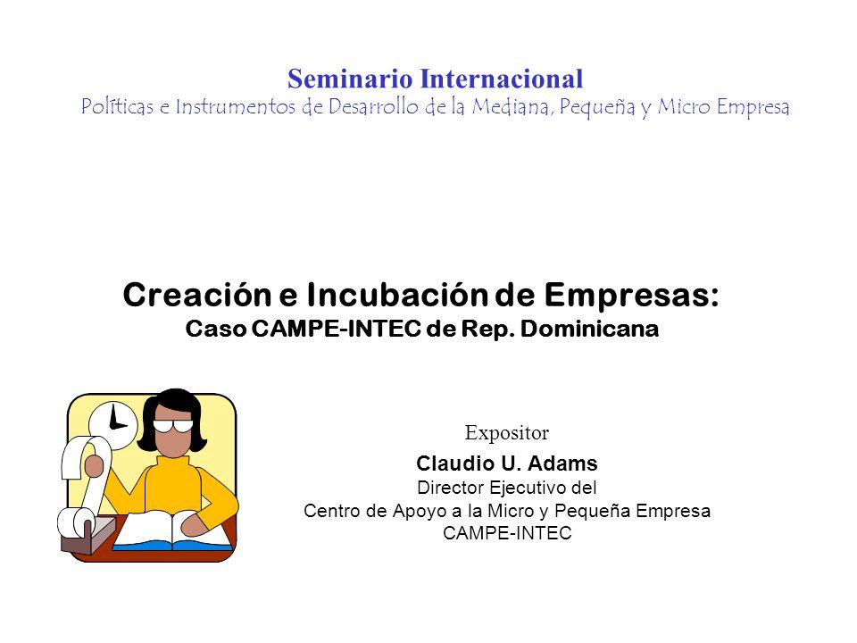 Creación e Incubación de Empresas: Caso CAMPE-INTEC de Rep. Dominicana