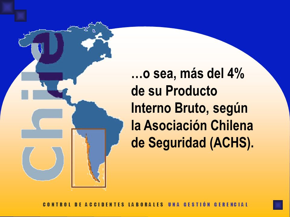 …o sea, más del 4% de su Producto Interno Bruto, según la Asociación Chilena de Seguridad (ACHS).
