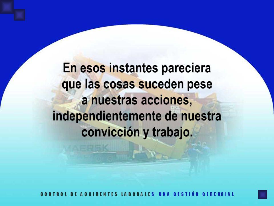 En esos instantes pareciera que las cosas suceden pese a nuestras acciones, independientemente de nuestra convicción y trabajo.
