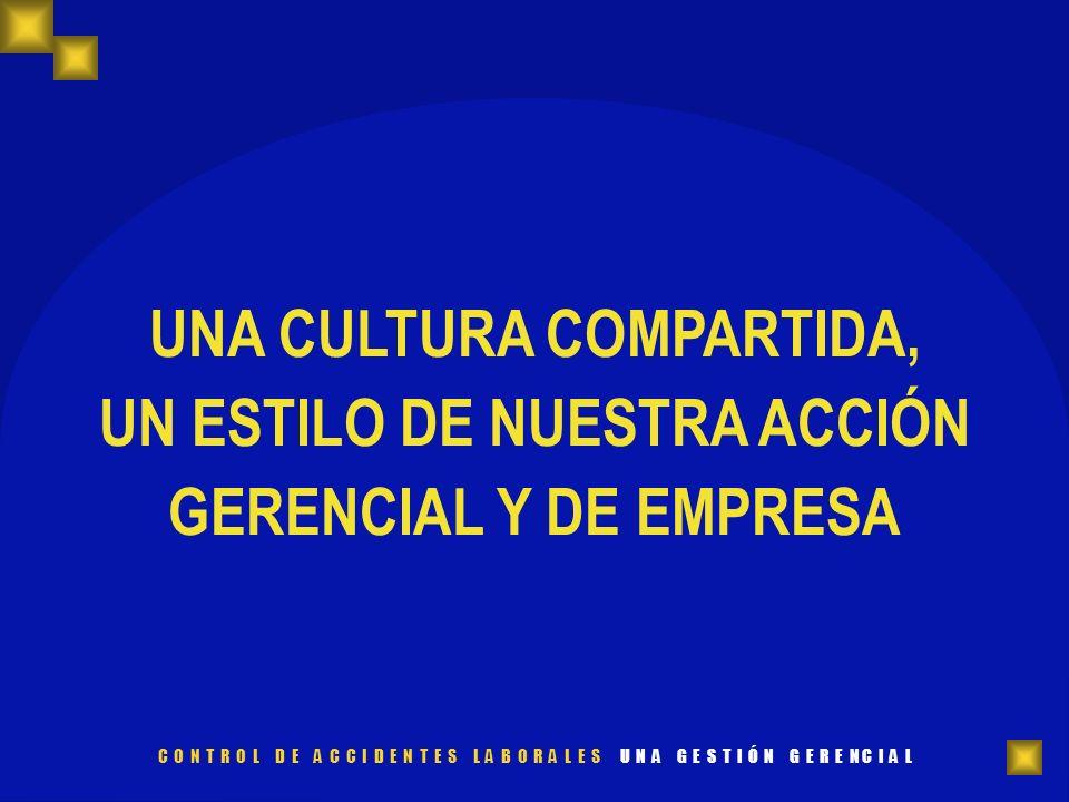 UNA CULTURA COMPARTIDA, UN ESTILO DE NUESTRA ACCIÓN GERENCIAL Y DE EMPRESA