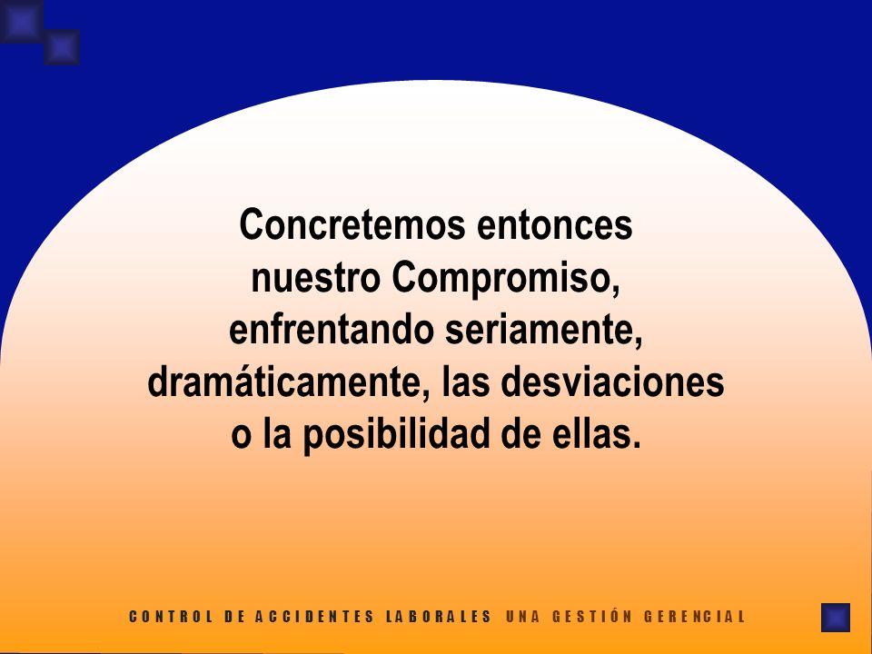 Concretemos entonces nuestro Compromiso, enfrentando seriamente, dramáticamente, las desviaciones o la posibilidad de ellas.