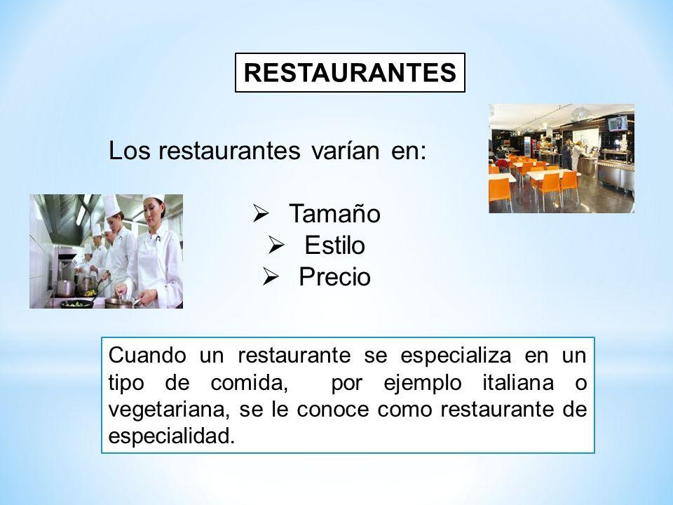 Los restaurantes varían en: Tamaño Estilo Precio