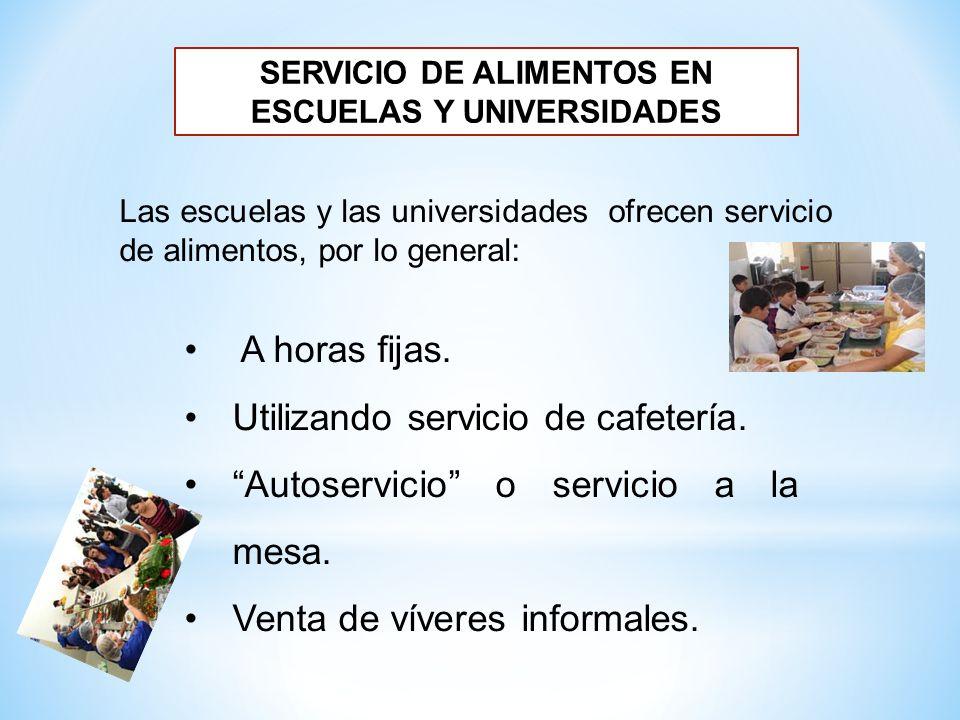 SERVICIO DE ALIMENTOS EN ESCUELAS Y UNIVERSIDADES