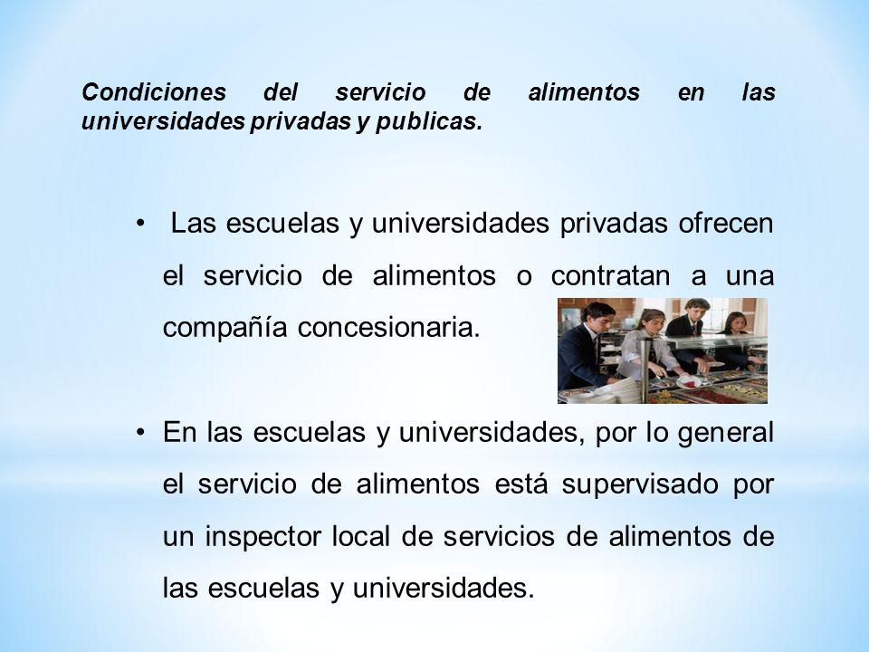 Condiciones del servicio de alimentos en las universidades privadas y publicas.
