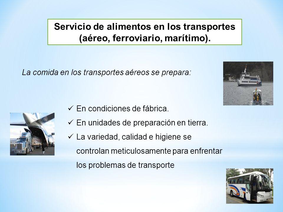 Servicio de alimentos en los transportes (aéreo, ferroviario, marítimo).