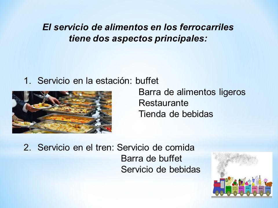 El servicio de alimentos en los ferrocarriles tiene dos aspectos principales: