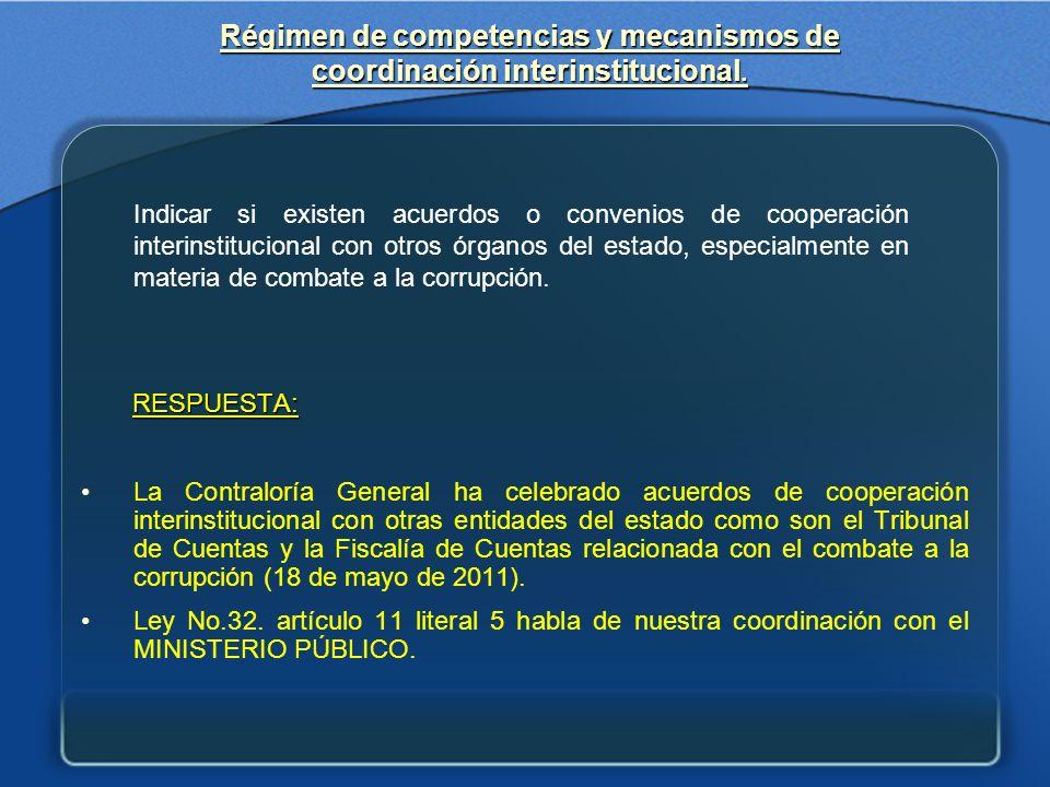 Régimen de competencias y mecanismos de coordinación interinstitucional.